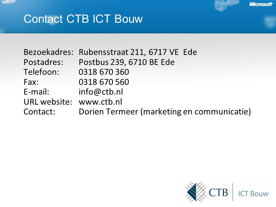 Bezoekadres: Rubensstraat 211, 6717 VE Ede Postadres: Postbus 239, 6710 BE Ede Telefoon: 0318 670 360 Fax: 0318 670 560 E-mail: info@ctb.nl URL website: www.ctb.nl Contact: Dorien Termeer (marketing en communicatie) Contact CTB ICT Bouw