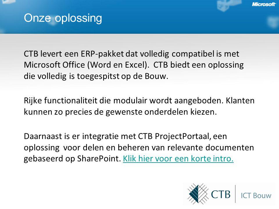 Onze oplossing CTB levert een ERP-pakket dat volledig compatibel is met Microsoft Office (Word en Excel). CTB biedt een oplossing die volledig is toeg