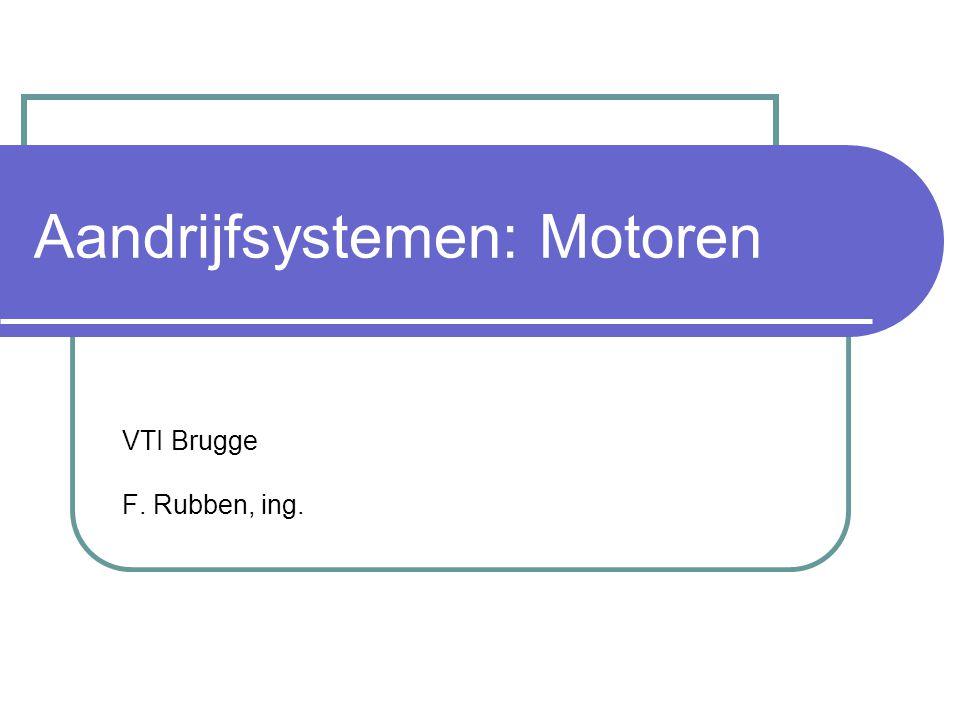 Aandrijfsystemen: Motoren VTI Brugge F. Rubben, ing.