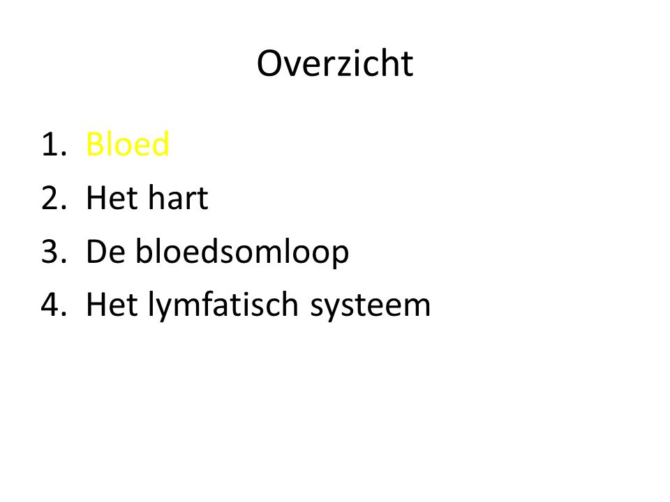 1.Bloed • Functie • Plasma • Bloedcellen • Bloedgroepen