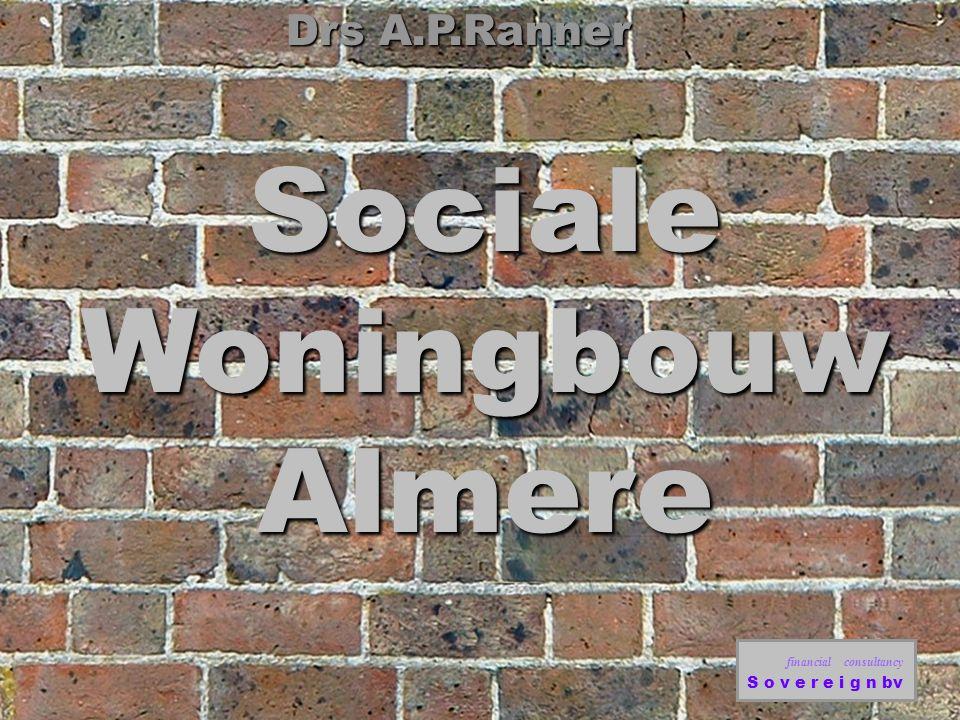 SocialeWoningbouwAlmere Drs A.P.Ranner financial consultancy S o v e r e i g n bv