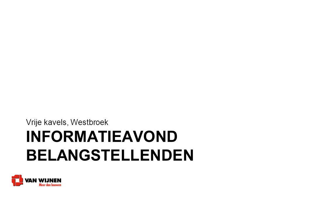 INFORMATIEAVOND BELANGSTELLENDEN Vrije kavels, Westbroek