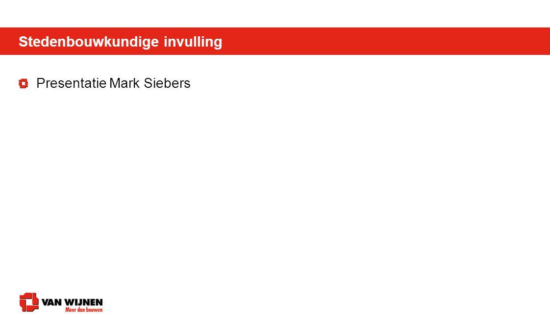 Stedenbouwkundige invulling Presentatie Mark Siebers