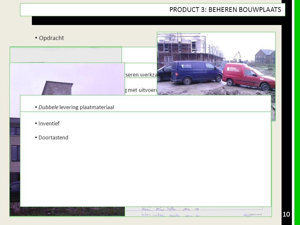 PRODUCT 3: BEHEREN BOUWPLAATS • Opdracht • Product & Doel • Aanpak met (tussen)producten • Resultaatsbeschrijving & Reflectie • Leerdoelen • Uitvoerde