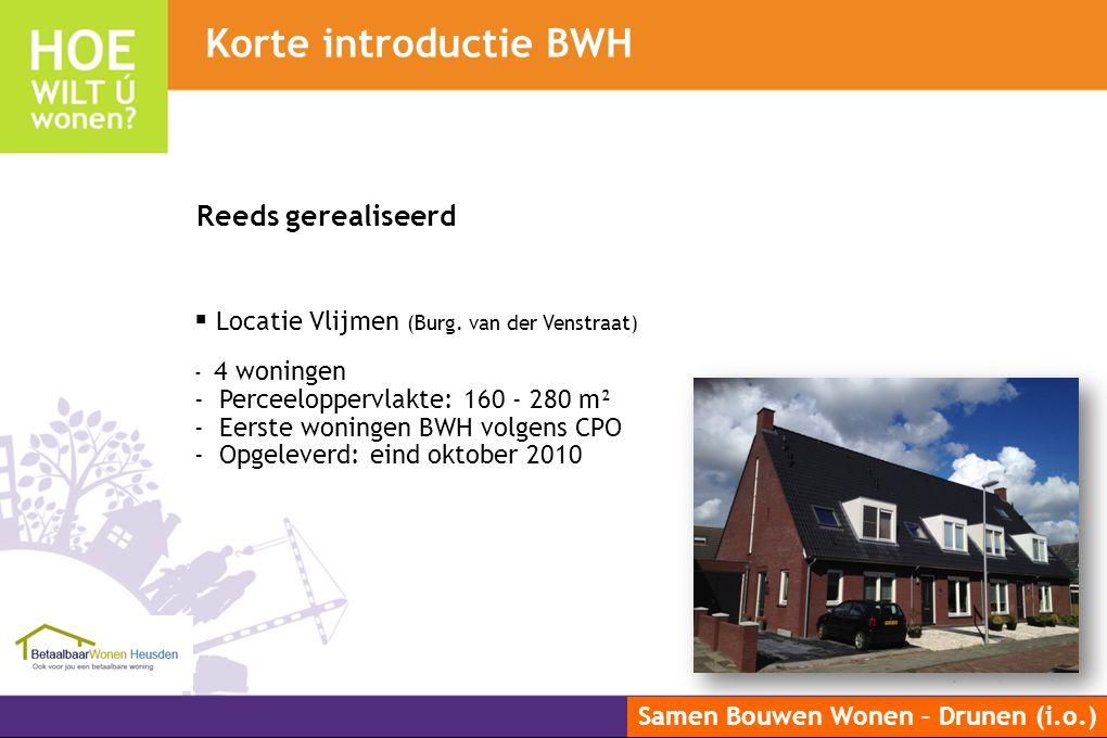 Samen Bouwen Wonen – Drunen (i.o.) Reeds gerealiseerd  Locatie Vlijmen (Burg. van der Venstraat) - 4 woningen - Perceeloppervlakte: 160 - 280 m² - Ee