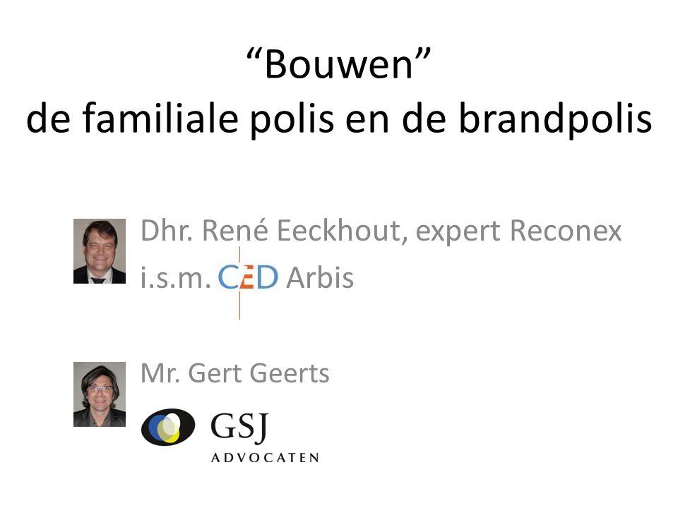 """Dhr. René Eeckhout, expert Reconex i.s.m. Arbis Mr. Gert Geerts """"Bouwen"""" de familiale polis en de brandpolis"""