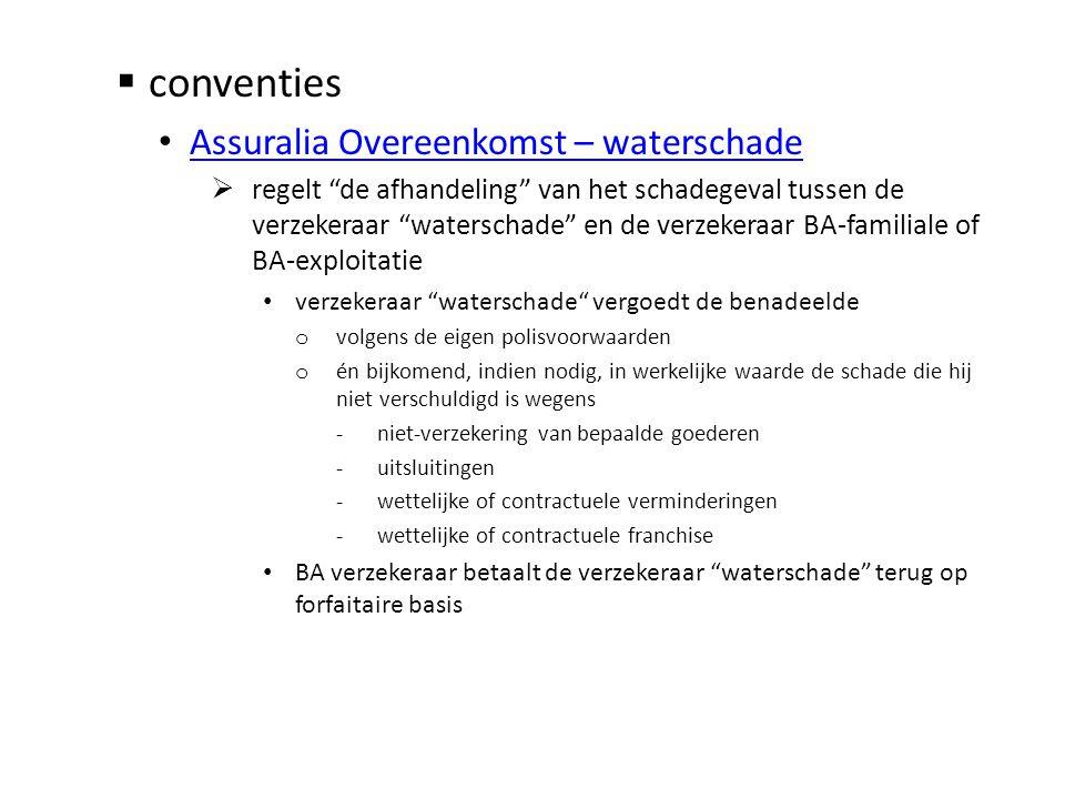 """ conventies • Assuralia Overeenkomst – waterschade Assuralia Overeenkomst – waterschade  regelt """"de afhandeling"""" van het schadegeval tussen de verze"""