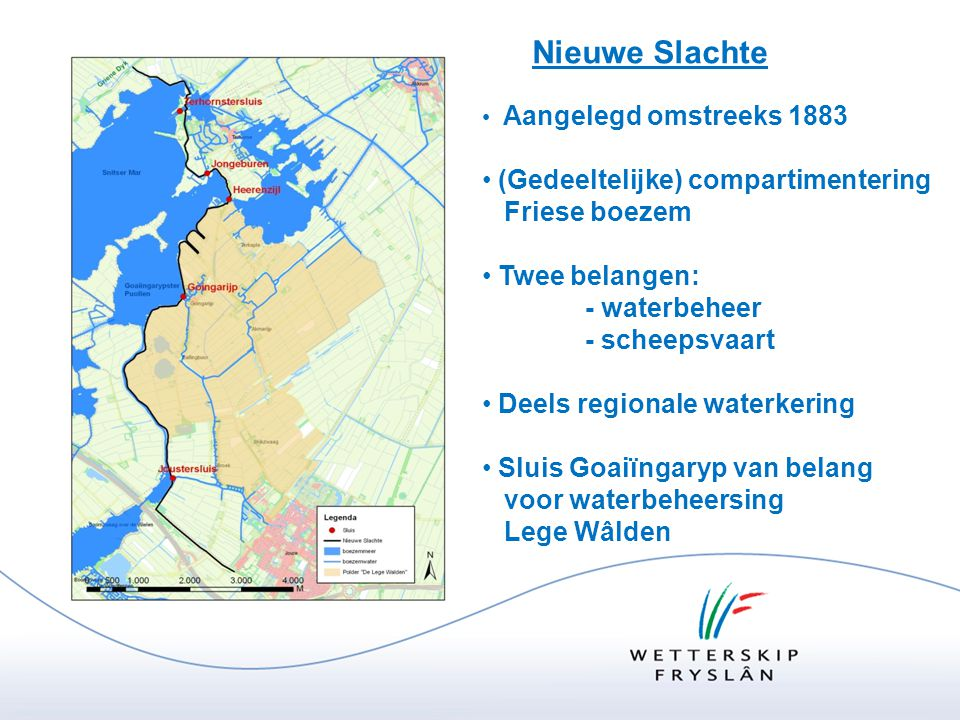 De Nieuwe Slachte • Aangelegd omstreeks 1883 • (Gedeeltelijke) compartimentering Friese boezem • Twee belangen: - waterbeheer - scheepsvaart • Deels r