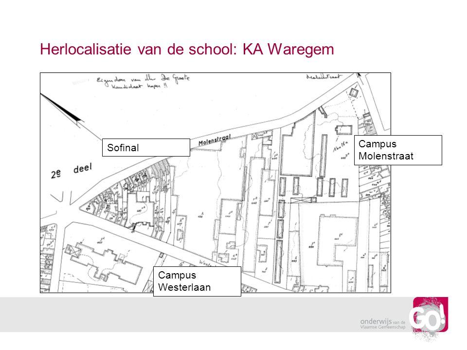 Herlocalisatie van de school: KA Waregem Campus Molenstraat Sofinal Campus Westerlaan