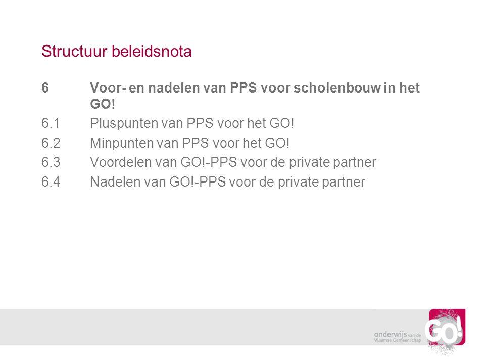 Structuur beleidsnota 6Voor- en nadelen van PPS voor scholenbouw in het GO.
