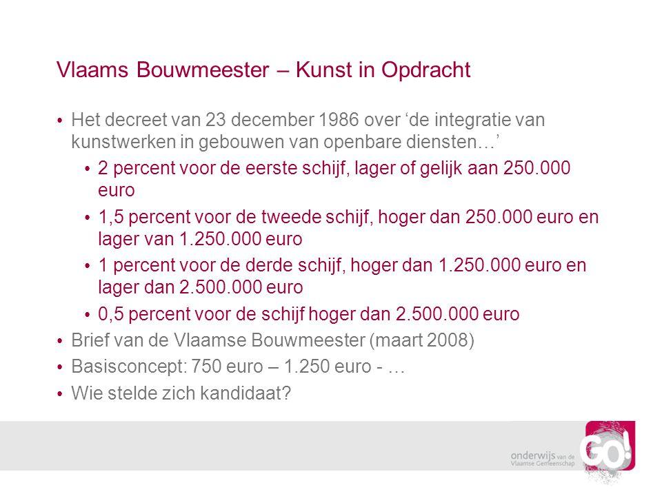 Vlaams Bouwmeester – Kunst in Opdracht • Het decreet van 23 december 1986 over 'de integratie van kunstwerken in gebouwen van openbare diensten…' • 2 percent voor de eerste schijf, lager of gelijk aan 250.000 euro • 1,5 percent voor de tweede schijf, hoger dan 250.000 euro en lager van 1.250.000 euro • 1 percent voor de derde schijf, hoger dan 1.250.000 euro en lager dan 2.500.000 euro • 0,5 percent voor de schijf hoger dan 2.500.000 euro • Brief van de Vlaamse Bouwmeester (maart 2008) • Basisconcept: 750 euro – 1.250 euro - … • Wie stelde zich kandidaat