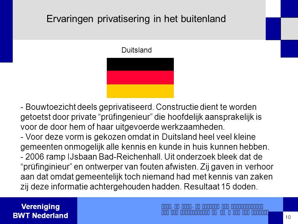 Vereniging BWT Nederland Ervaringen privatisering in het buitenland - Bouwtoezicht deels geprivatiseerd.