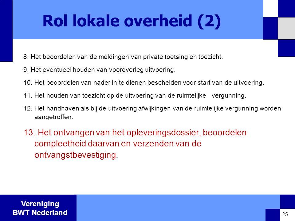 Vereniging BWT Nederland Rol lokale overheid (2) 8.