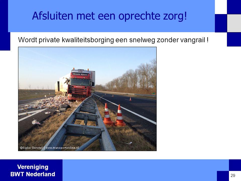 Vereniging BWT Nederland Afsluiten met een oprechte zorg.