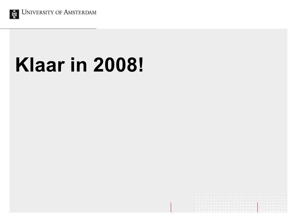 Klaar in 2008!