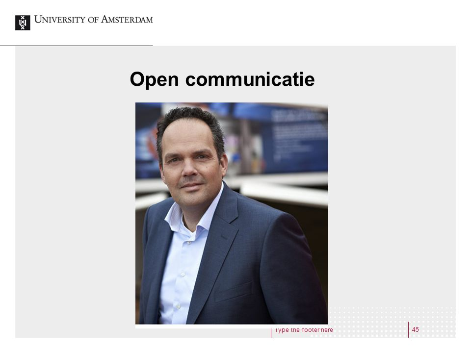 Open communicatie Type the footer here45
