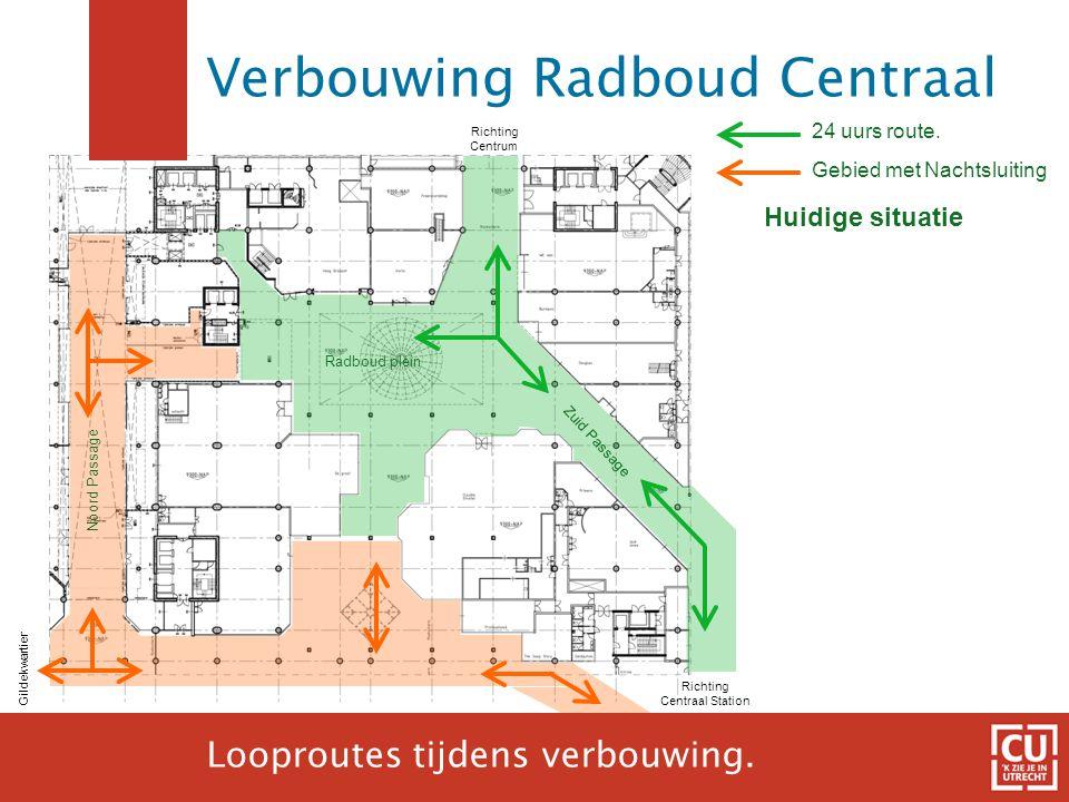 14 24 uurs route. Gebied met Nachtsluiting Richting Centraal Station Gildekwartier Richting Centrum Huidige situatie Noord Passage Zuid Passage Radbou