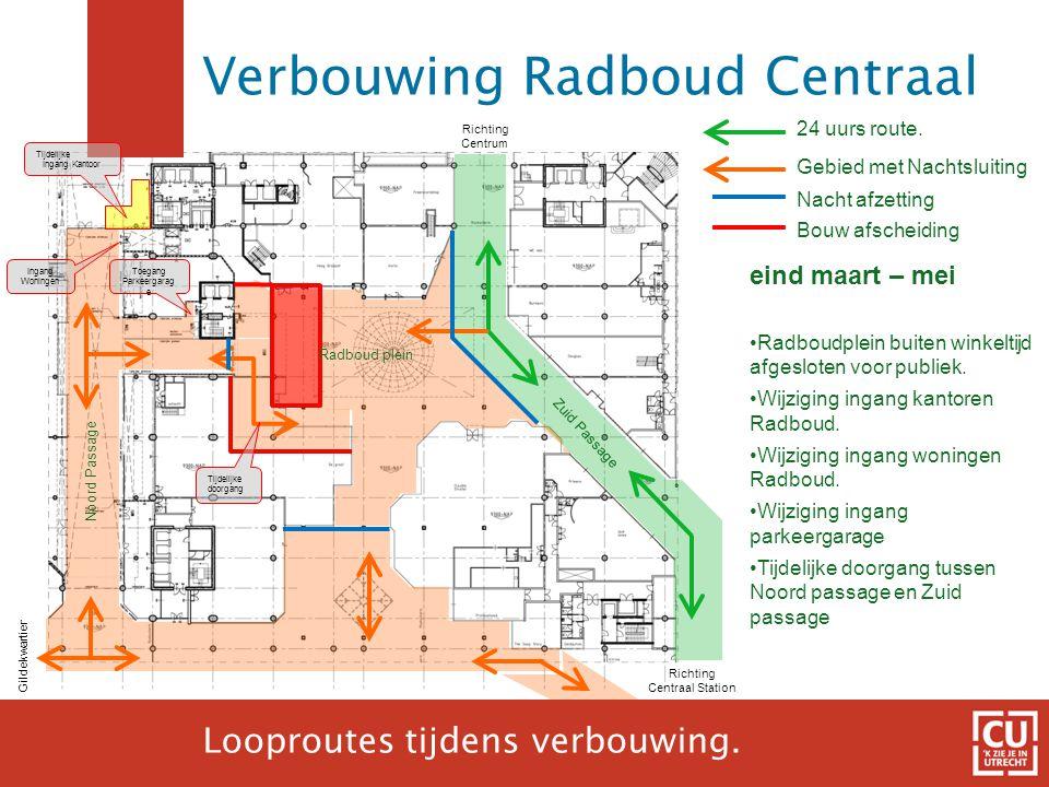 15 24 uurs route. Gebied met Nachtsluiting Richting Centraal Station Gildekwartier Richting Centrum eind maart – mei •Radboudplein buiten winkeltijd a