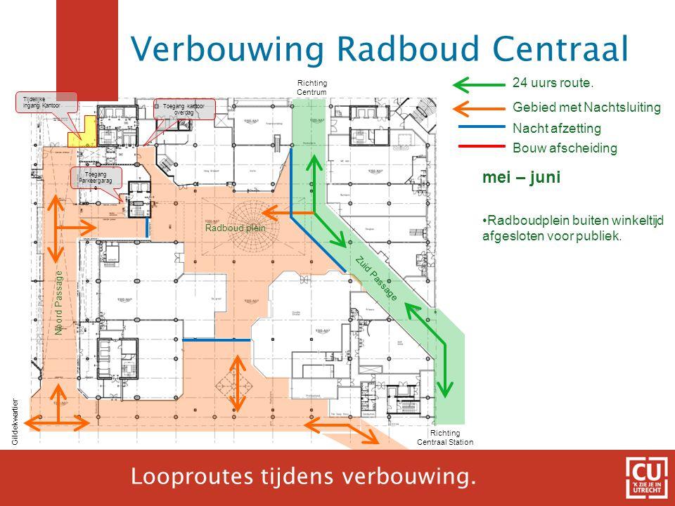 16 24 uurs route. Gebied met Nachtsluiting Richting Centraal Station Gildekwartier Richting Centrum mei – juni •Radboudplein buiten winkeltijd afgeslo