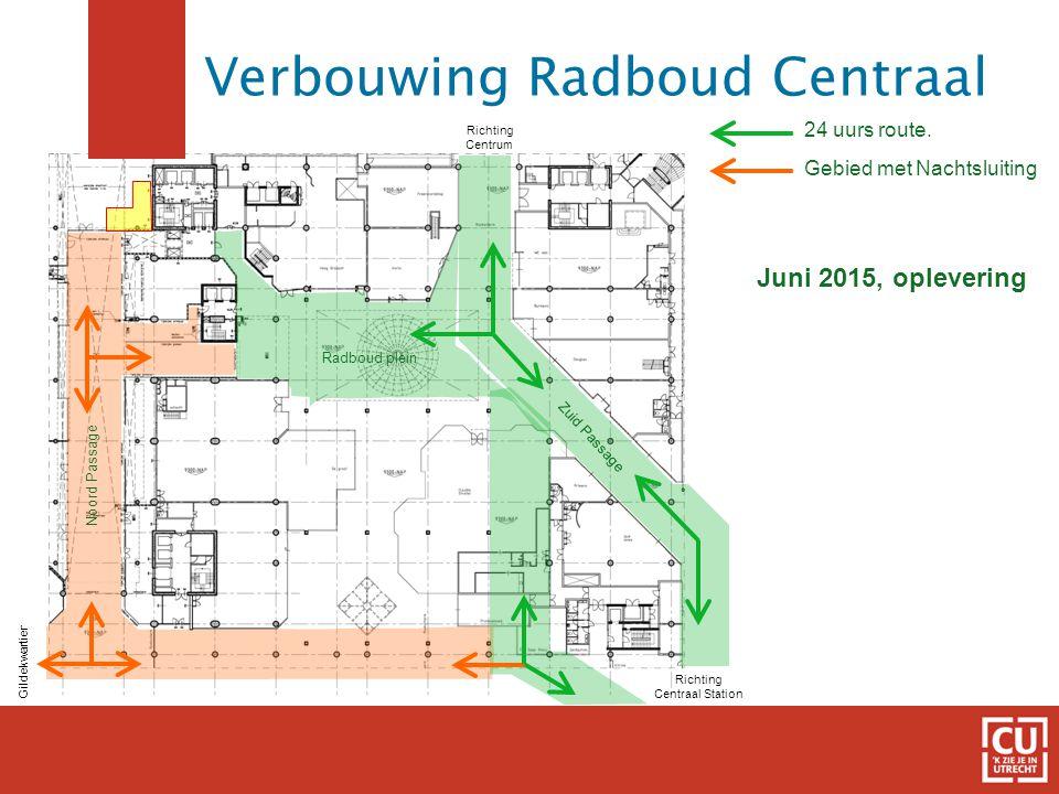 20 24 uurs route. Gebied met Nachtsluiting Richting Centraal Station Gildekwartier Richting Centrum Juni 2015, oplevering Noord Passage Zuid Passage R