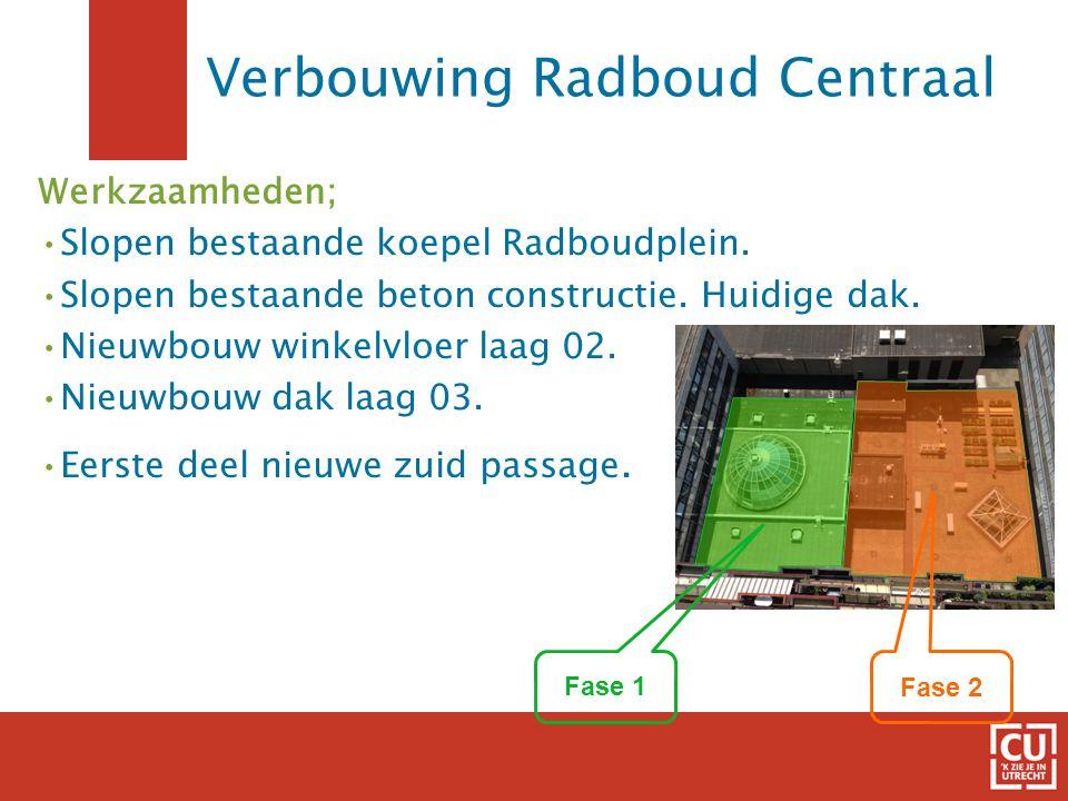 7 Verbouwing Radboud Centraal Werkzaamheden; •Slopen bestaande koepel Radboudplein. •Slopen bestaande beton constructie. Huidige dak. •Nieuwbouw winke