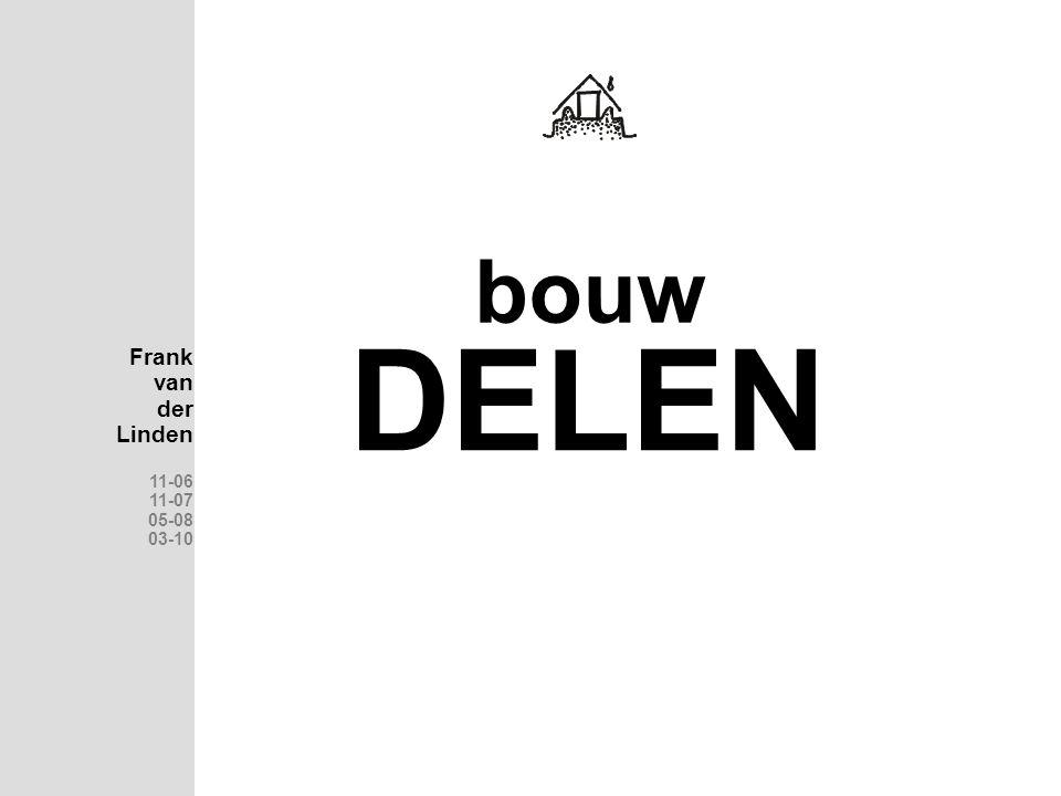 DELEN Frank van der Linden 11-06 11-07 05-08 03-10 bouw
