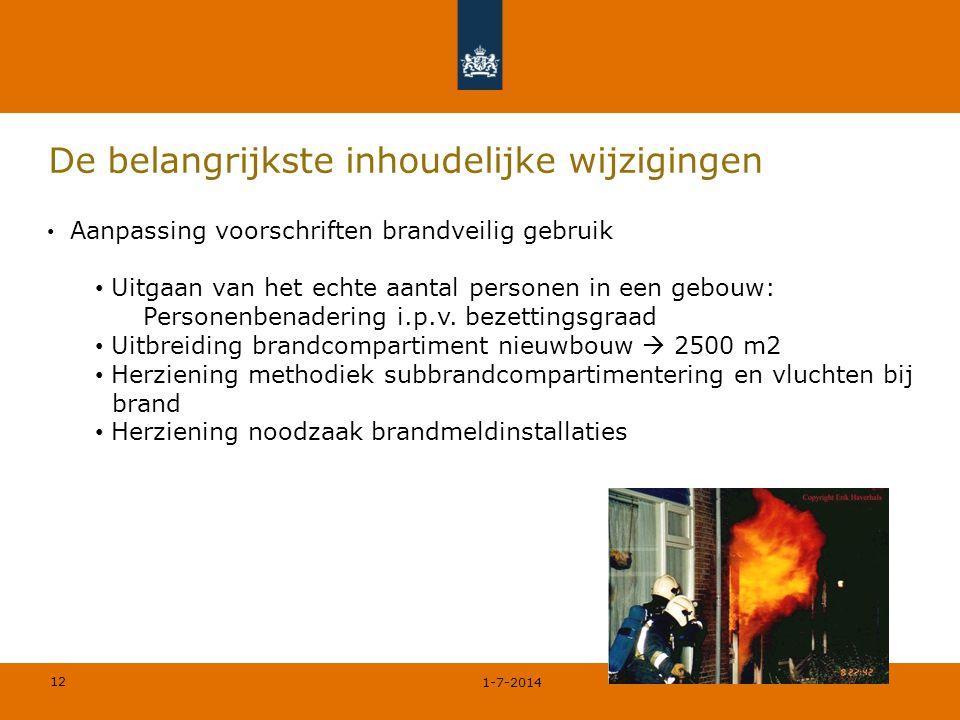 12 De belangrijkste inhoudelijke wijzigingen 1-7-2014 • Aanpassing voorschriften brandveilig gebruik • Uitgaan van het echte aantal personen in een ge