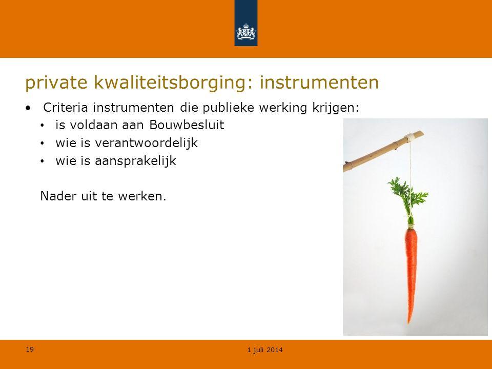 19 private kwaliteitsborging: instrumenten •Criteria instrumenten die publieke werking krijgen: • is voldaan aan Bouwbesluit • wie is verantwoordelijk