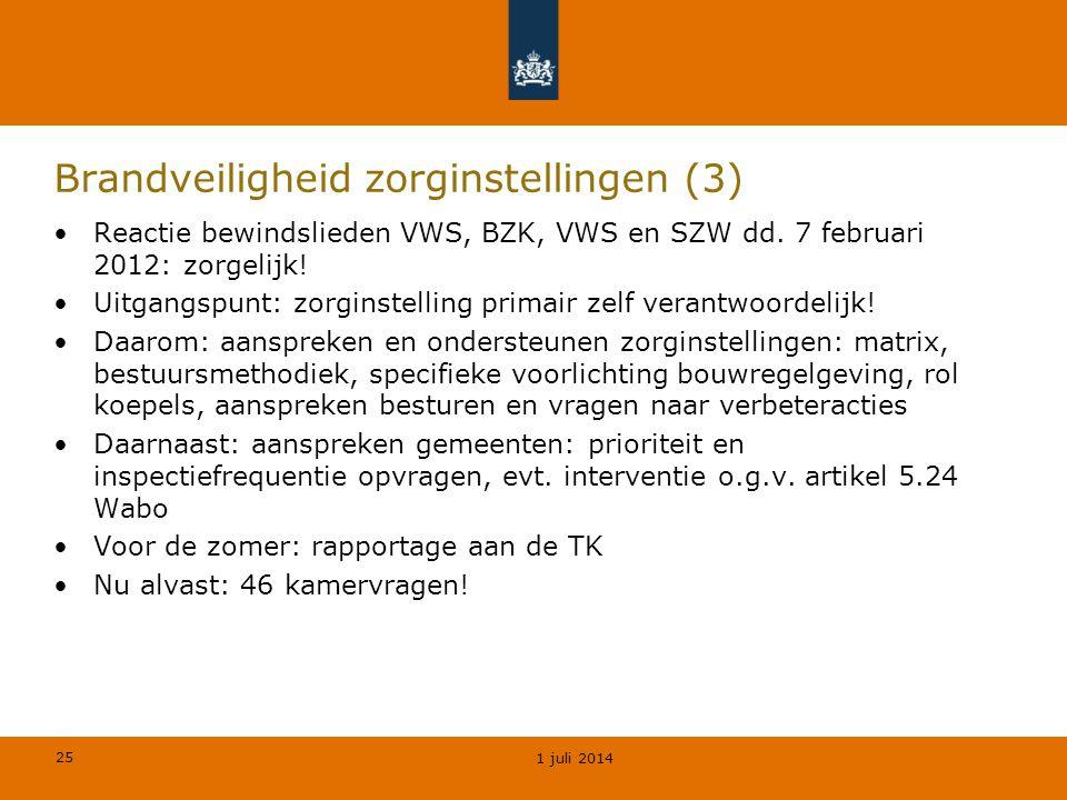25 Brandveiligheid zorginstellingen (3) •Reactie bewindslieden VWS, BZK, VWS en SZW dd. 7 februari 2012: zorgelijk! •Uitgangspunt: zorginstelling prim