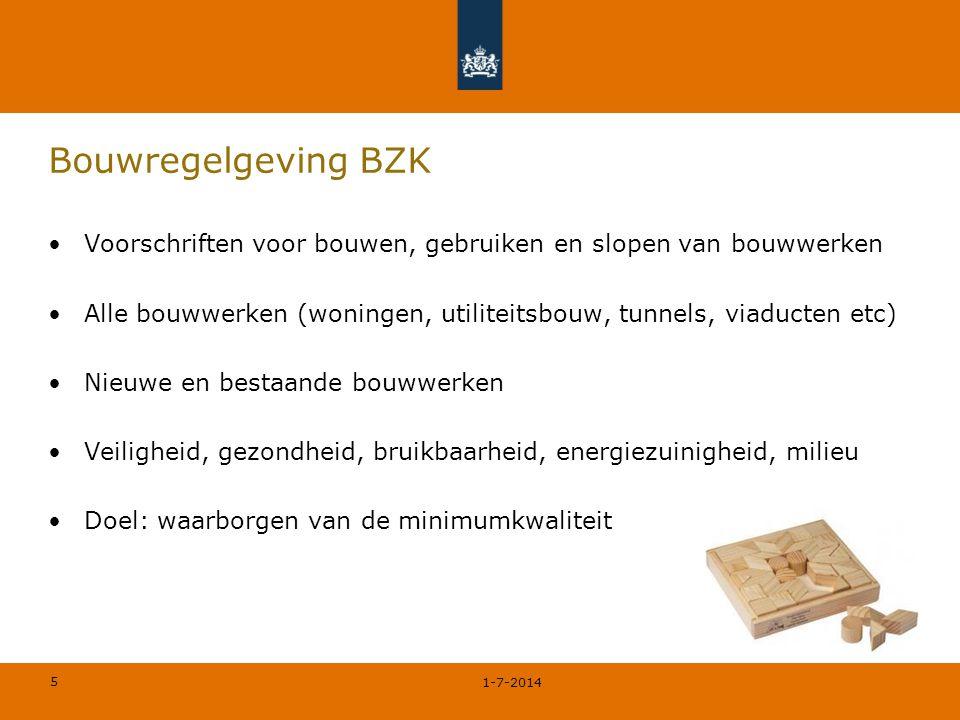 5 Bouwregelgeving BZK •Voorschriften voor bouwen, gebruiken en slopen van bouwwerken •Alle bouwwerken (woningen, utiliteitsbouw, tunnels, viaducten et