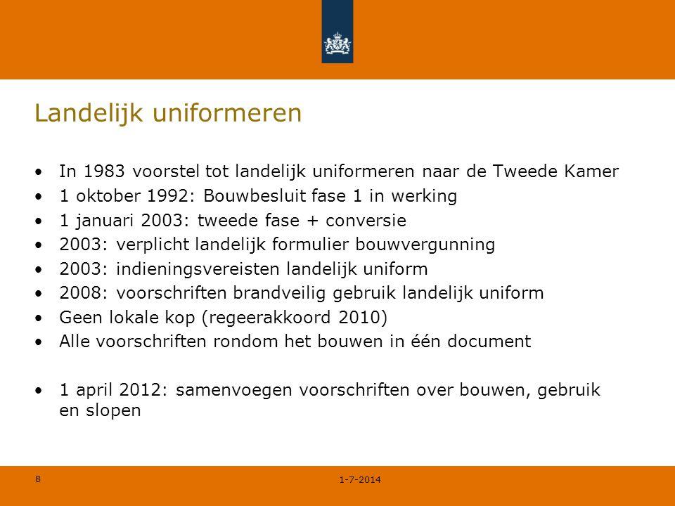 8 Landelijk uniformeren •In 1983 voorstel tot landelijk uniformeren naar de Tweede Kamer •1 oktober 1992: Bouwbesluit fase 1 in werking •1 januari 200