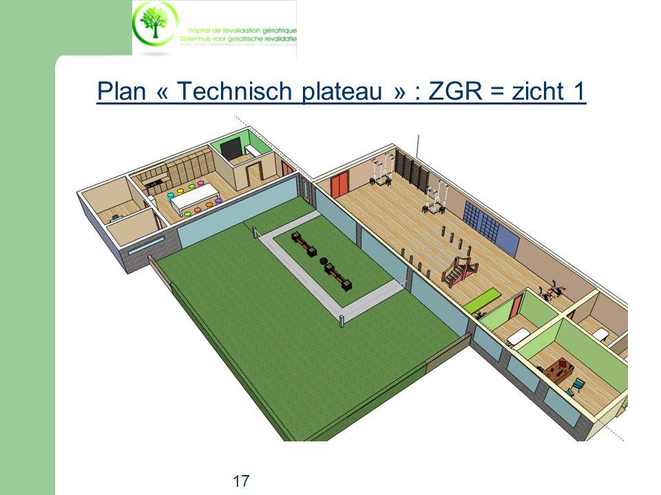 17 Plan « Technisch plateau » : ZGR = zicht 1