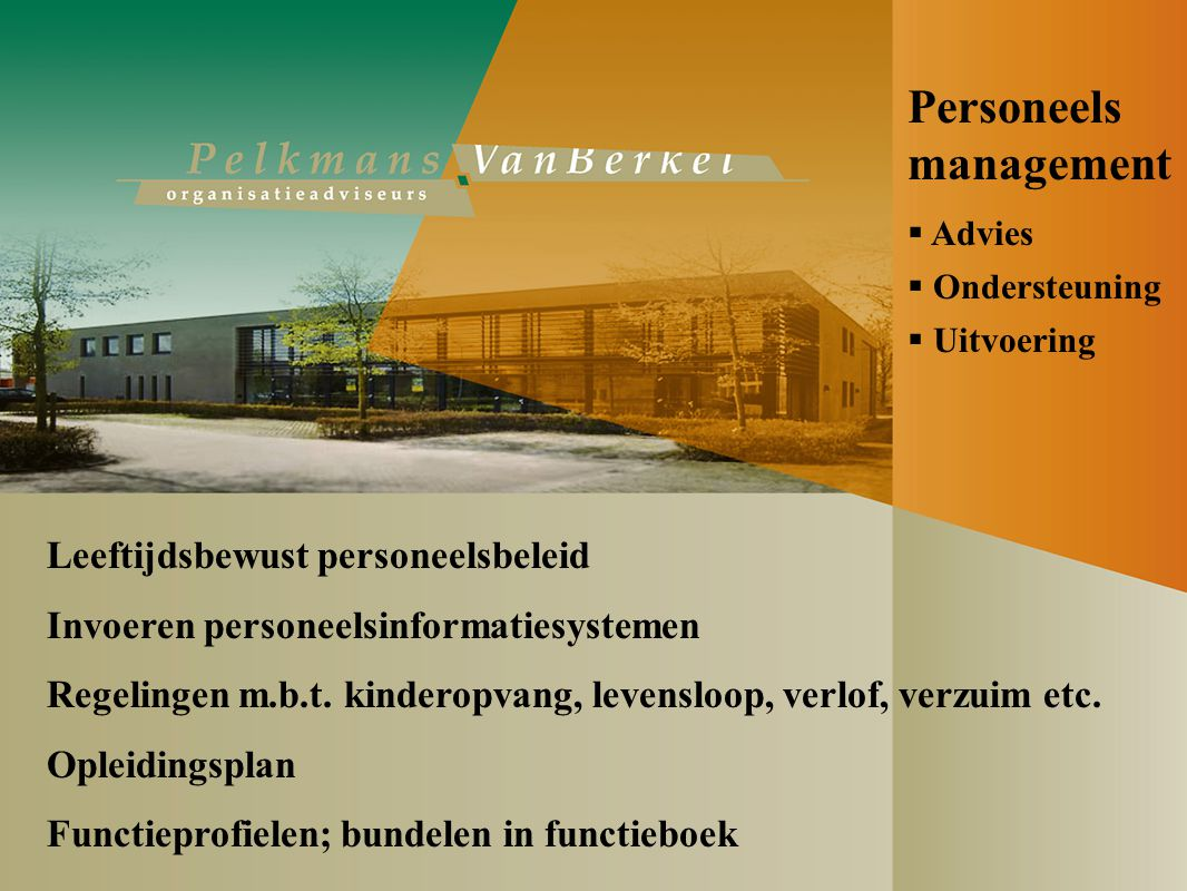 Personeels management Leeftijdsbewust personeelsbeleid Invoeren personeelsinformatiesystemen Regelingen m.b.t.