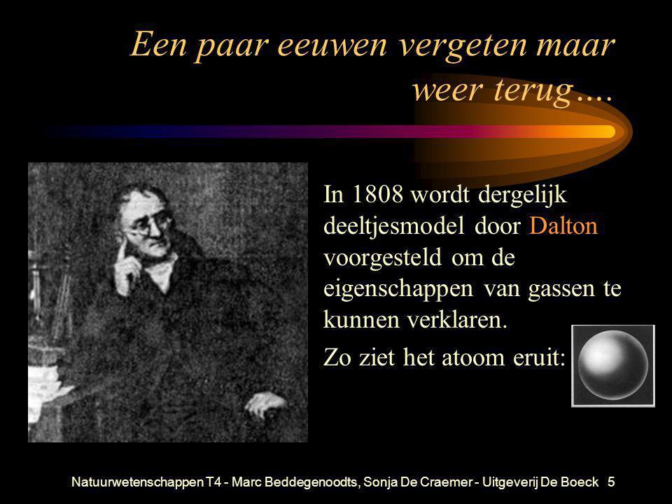Natuurwetenschappen T4 - Marc Beddegenoodts, Sonja De Craemer - Uitgeverij De Boeck5 Een paar eeuwen vergeten maar weer terug…. • In 1808 wordt dergel