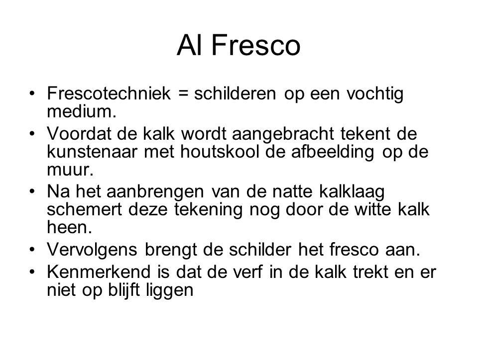 Al Fresco •Frescotechniek = schilderen op een vochtig medium. •Voordat de kalk wordt aangebracht tekent de kunstenaar met houtskool de afbeelding op d