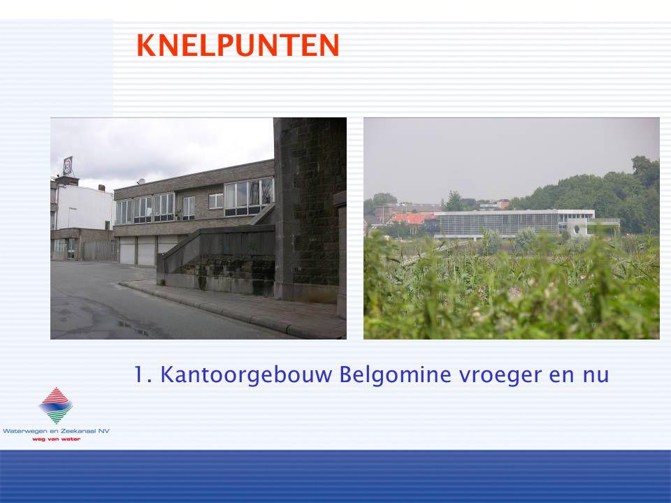 KNELPUNTEN 1. Kantoorgebouw Belgomine vroeger en nu