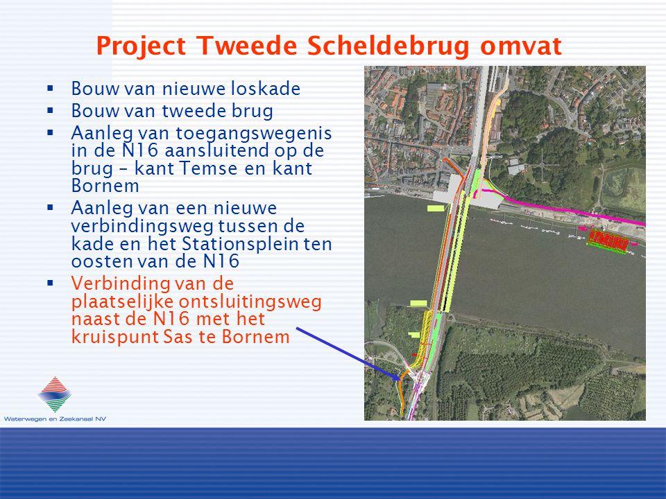 Project Tweede Scheldebrug omvat  Bouw van nieuwe loskade  Bouw van tweede brug  Aanleg van toegangswegenis in de N16 aansluitend op de brug – kant Temse en kant Bornem  Aanleg van een nieuwe verbindingsweg tussen de kade en het Stationsplein ten oosten van de N16  Verbinding van de plaatselijke ontsluitingsweg naast de N16 met het kruispunt Sas te Bornem