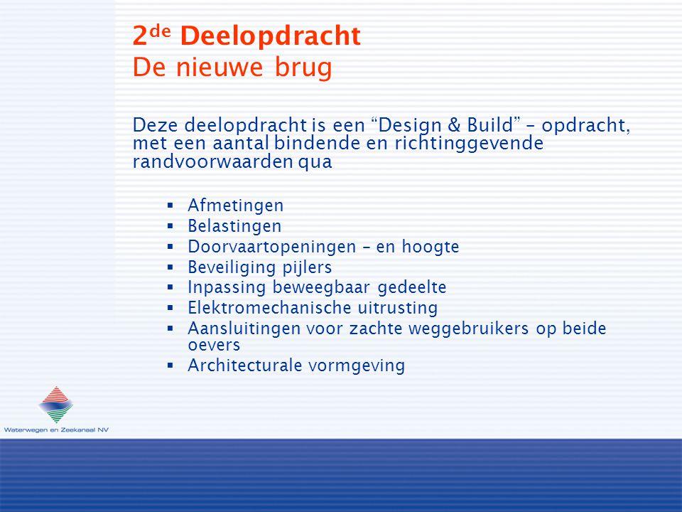 """2 de Deelopdracht De nieuwe brug Deze deelopdracht is een """"Design & Build"""" – opdracht, met een aantal bindende en richtinggevende randvoorwaarden qua"""