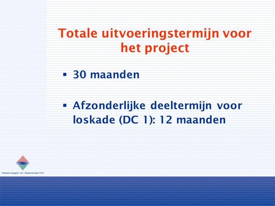 Totale uitvoeringstermijn voor het project  30 maanden  Afzonderlijke deeltermijn voor loskade (DC 1): 12 maanden