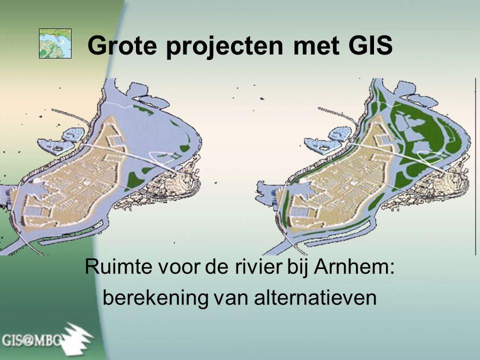 Grote projecten met GIS Ruimte voor de rivier bij Arnhem: berekening van alternatieven