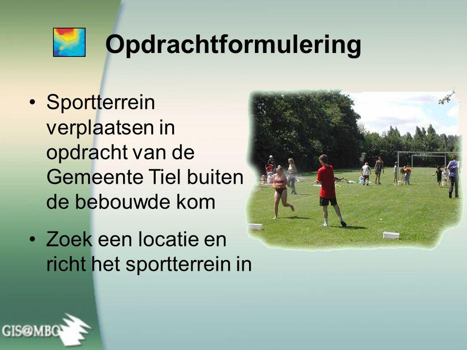 •Sportterrein verplaatsen in opdracht van de Gemeente Tiel buiten de bebouwde kom •Zoek een locatie en richt het sportterrein in Opdrachtformulering