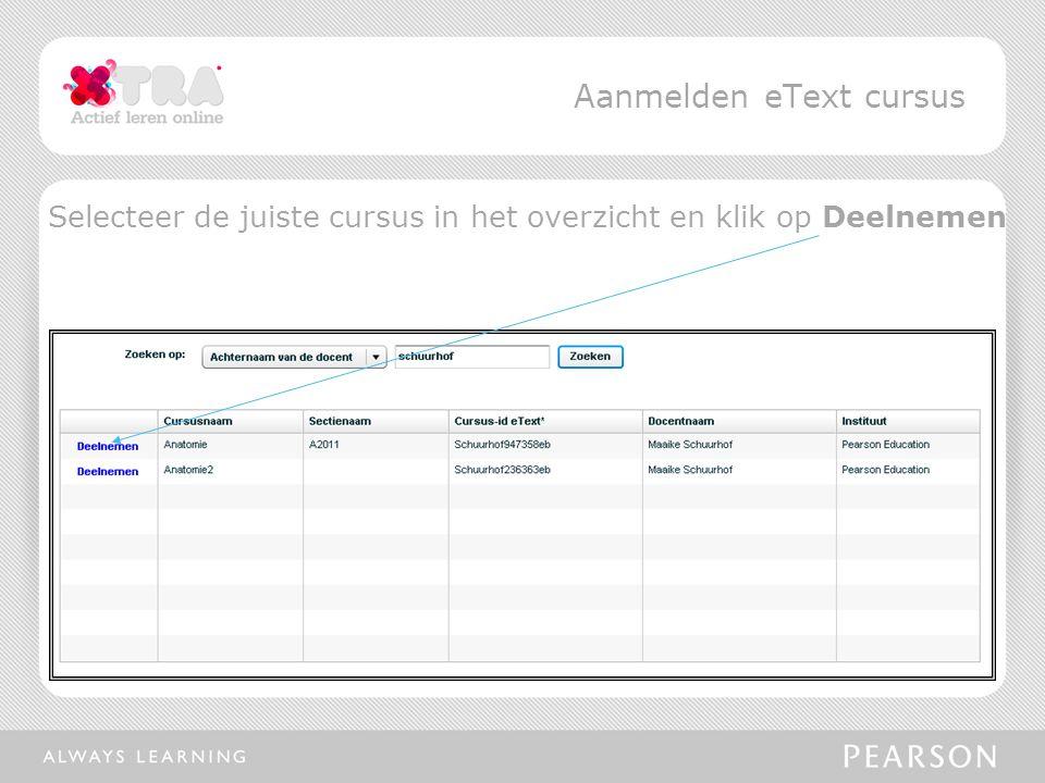 Aanmelden eText cursus Selecteer de juiste cursus in het overzicht en klik op Deelnemen