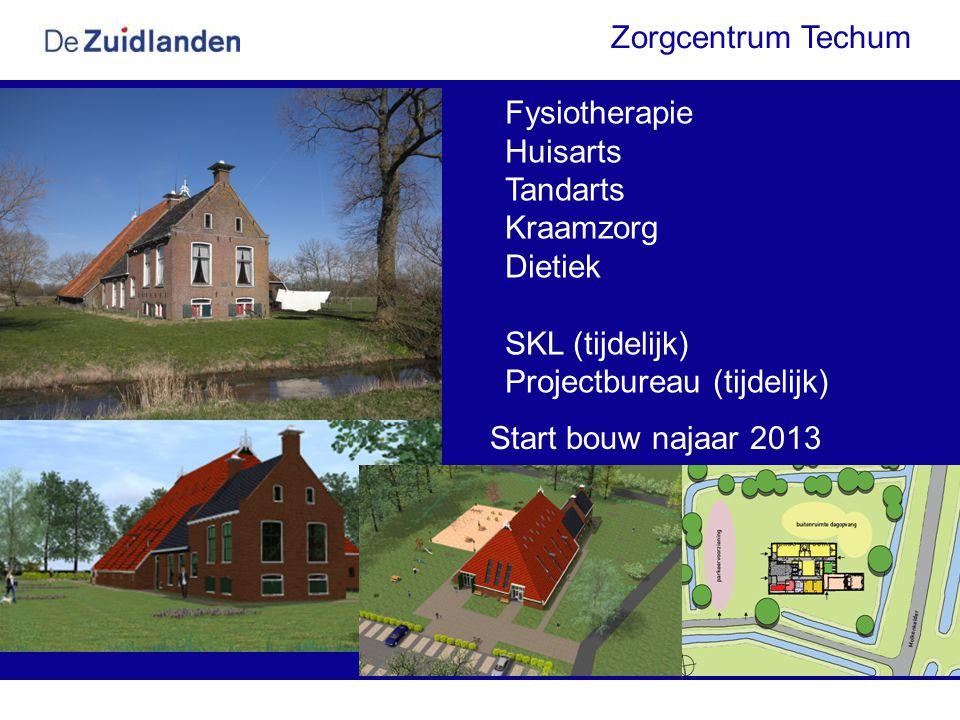 Zorgcentrum Techum Fysiotherapie Huisarts Tandarts Kraamzorg Dietiek SKL (tijdelijk) Projectbureau (tijdelijk) Start bouw najaar 2013