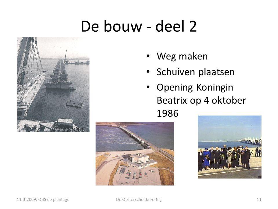 • Weg maken • Schuiven plaatsen • Opening Koningin Beatrix op 4 oktober 1986 De bouw - deel 2 11-3-2009, OBS de plantageDe Oosterschelde kering11