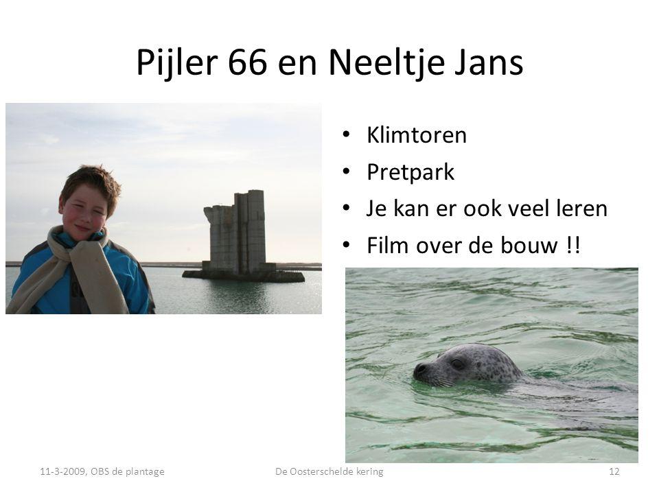 Pijler 66 en Neeltje Jans • Klimtoren • Pretpark • Je kan er ook veel leren • Film over de bouw !.