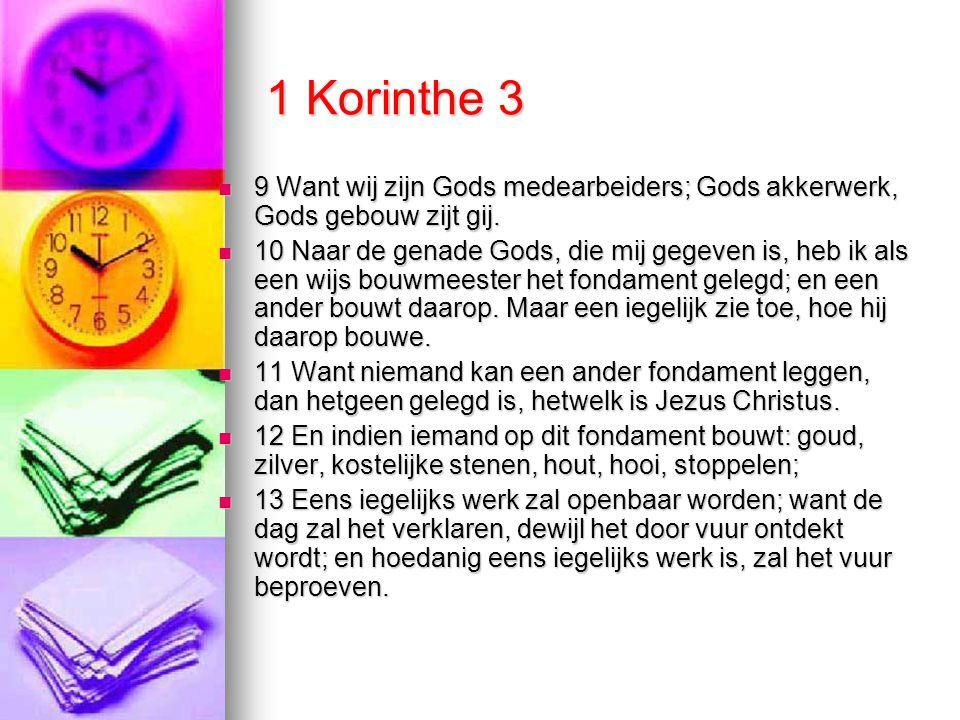 1 Korinthe 3  9 Want wij zijn Gods medearbeiders; Gods akkerwerk, Gods gebouw zijt gij.  10 Naar de genade Gods, die mij gegeven is, heb ik als een