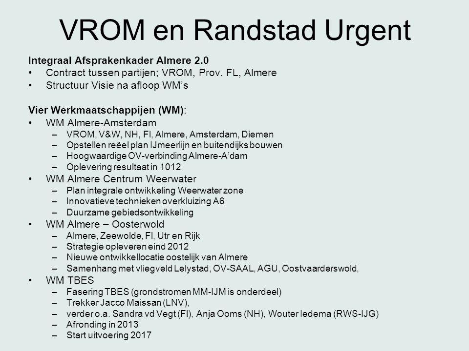 VROM en Randstad Urgent Integraal Afsprakenkader Almere 2.0 •Contract tussen partijen; VROM, Prov.