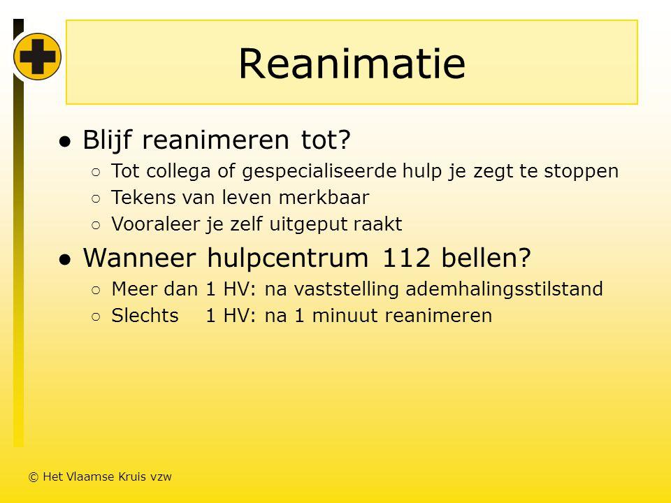 Reanimatie ● Blijf reanimeren tot.