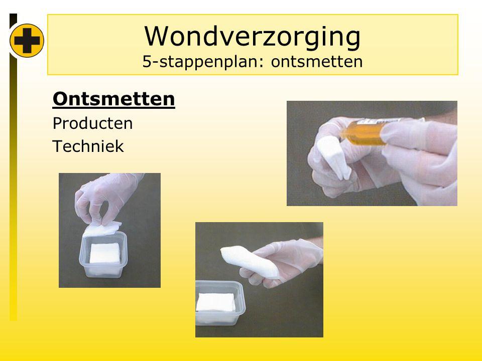 Wondverzorging 5-stappenplan: ontsmetten Ontsmetten Producten Techniek