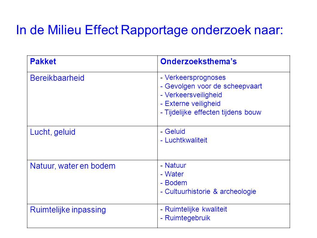 In de Milieu Effect Rapportage onderzoek naar: PakketOnderzoeksthema's Bereikbaarheid - Verkeersprognoses - Gevolgen voor de scheepvaart - Verkeersvei